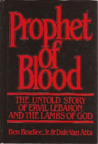 Prophet of Blood - The Untold Story of Ervil Lebaron and the Lambs of God